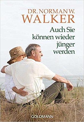 Das Buch Auch Sie können wieder jünger werden von Dr. Norman Walker bei amazon