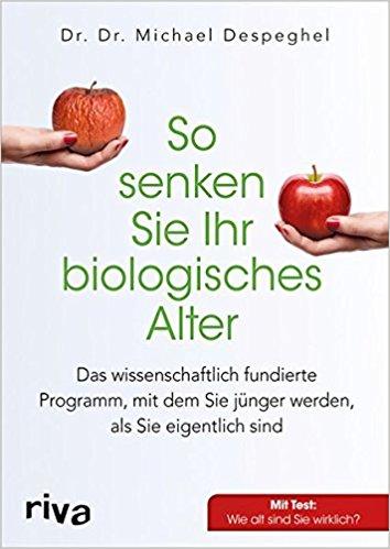 Das Buch So senken Sie Ihr biologisches Alter: Das wissenschaftlich fundierte Programm, mit dem Sie jünger werden, als Sie eigentlich sind  von Dr. Michael Despeghel bei amazon